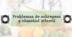 Problemas de sobrepeso y obesidad infantil